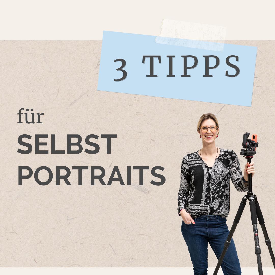 3 Tipps für Selbstportraits